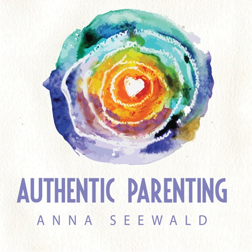 Cover image of Authentic Parenting ||Parenting |Emotions |Trauma |Stress |Mindfulness