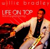 Willie Bradley - Life On Top