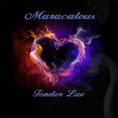 Maracalous - Tender Luv