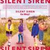 17. Go Way! - EP - SILENT SIREN