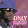 Only Man She Want - Popcaan