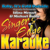Baby, It's Cold Outside (Originally Performed By Idina Menzel & Michael Buble) [Instrumental] - Singer's Edge Karaoke