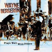 Wayne Bergeron - High Clouds And A Good Chance Of Wayne