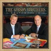 The Gibson Brothers - Each Season Changes You