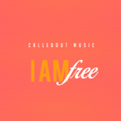 I Am Free - CalledOut Music