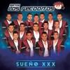 Sueño XXX, Banda Los Recoditos