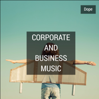 Dope - Corporate and Business Music artwork