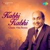 Kabhi Kabhi Classic Hits Remix Single