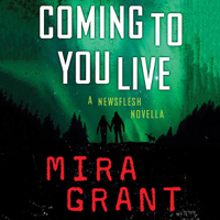 Mira Grant - Coming to You Live artwork