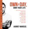 Aubrey Marcus - Own the Day, Own Your Life: Optimised Practices for Waking, Working, Learning, Eating, Training, Playing, Sleeping and Sex (Unabridged) grafismos