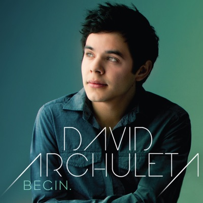 Begin. - David Archuleta