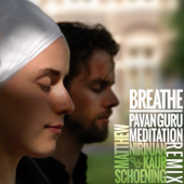 Breathe (Pavan Guru Meditation Remix)