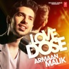 Love Dose Armaan Malik