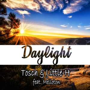Tosch & Little-H - Daylight feat. Melloton [Melloton Extended Mix]
