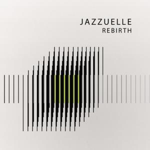 Jazzuelle - Rebirth