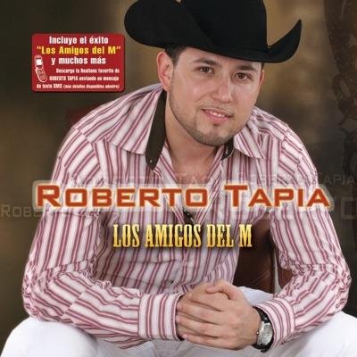 Los Amigos del M - Roberto Tapia