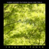 There Is Power (feat. Isaiah John Tobias) - Darren Sanchez