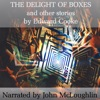 The Delight of Boxes and Other Stories (Unabridged)