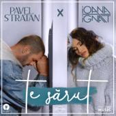 Te Sărut (feat. Ioana Ignat) - Pavel Stratan