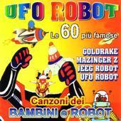 UFO Robot - Goldrake: le 60 più famose canzoni dei bambini e Robot