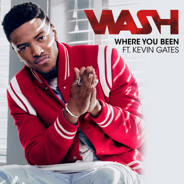 Where You Been (feat. Kevin Gates) - Single