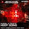 Keep Going (Timothy Cooper & System Shock Remix) [NuroGL vs. Caustic] - Single, NuroGL & Caustic
