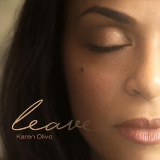 Leave – Karen Olivo [iTunes Plus AAC M4A] [Mp3 320kbps] Download Free