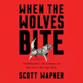 When the Wolves Bite (Unabridged) - Scott Wapner Cover Art