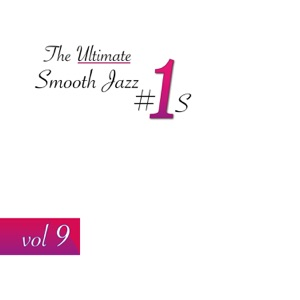 The Ultimate Smooth Jazz #1's, Vol. 9
