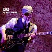 Matt Marshak - Kiss