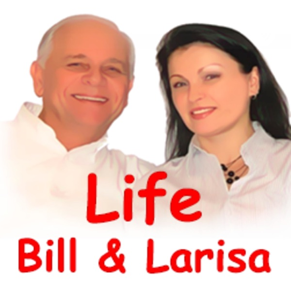 """Bill & Larisa Green as they share """"Life!"""""""