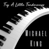 Try a Little Tenderness - EP, Michael King