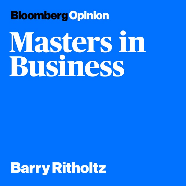 Masters in Business by Bloberg on Apple Podcasts