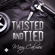 Mary Calmes - Twisted and Tied (Unabridged)