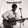 Haunted - EP