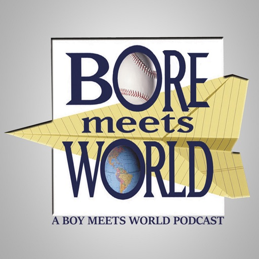 Cover image of Bore Meets World: A Boy Meets World Podcast