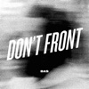 Don't Front - Single, Bas
