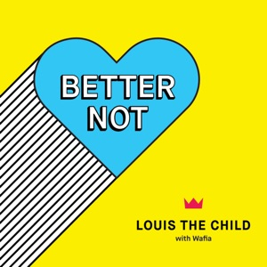 Better Not (feat. Wafia) - Single Mp3 Download