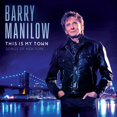 This Is My Town: Songs of New York - Barry Manilow