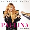 Paulina Rubio - Mi Nuevo Vicio (feat. Morat) portada