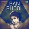 Laga Ussetu Madadgar Hai From Ban Phool Single