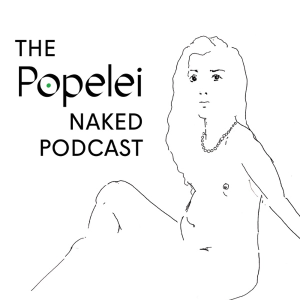The Popelei Naked Podcast