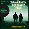 Der große Plan (Denglers neunter Fall) - Wolfgang Schorlau