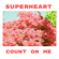 Superheart - Count on Me