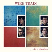 Wire Train - Chamber of Hellos
