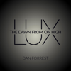 Lux: The Dawn from on High (Dan Forrest) - Greenville Chorale, The Greenville Symphony Orchestra & Bing Vick