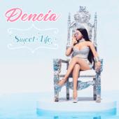 Sweet Life-Dencia