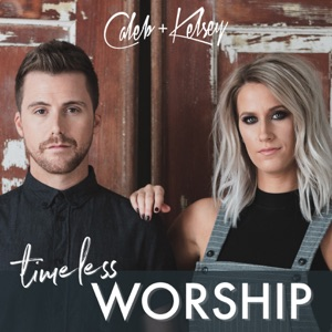 Caleb and Kelsey - Awesome God / All in All / I Could Sing of Your Love Forever / I Love You Lord / Lord I Lift Your Name on High
