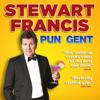 Stewart Francis - Pun Gent artwork