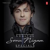 Soulful Sonu Nigam Specials-Sonu Nigam